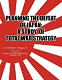 img - for Planning the Defeat of Japan: A Study of Total War Strategy. book / textbook / text book