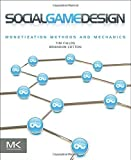 img - for Social Game Design: Monetization Methods and Mechanics by Tim Fields (2011-12-12) book / textbook / text book
