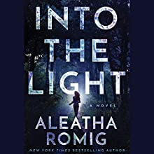 Into the Light Audiobook by Aleatha Romig Narrated by Kevin T. Collins, Erin deWard, Noah Michael Levine