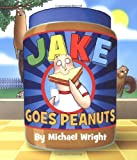 Jake Goes Peanuts (0312549679) by Wright, Michael