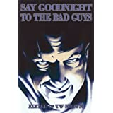 Say Goodnight to the Bad Guys (Kindle Edition) newly tagged
