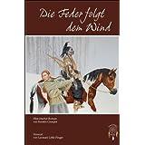 """Die Feder folgt dem Wind: Eine wei�e Frau bei den Siouxvon """"Kerstin Groeper"""""""