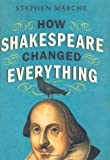 img - for By Stephen Marche:How Shakespeare Changed Everything [Hardcover] book / textbook / text book