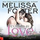 Claimed by Love: Love in Bloom: The Ryders, Book 2 Hörbuch von Melissa Foster Gesprochen von: B.J. Harrison