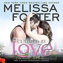 Claimed by Love: Love in Bloom: The Ryders, Book 2 | Livre audio Auteur(s) : Melissa Foster Narrateur(s) : B.J. Harrison