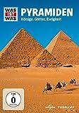 Was ist was - Pyramiden - Könige, Götter, Ewigkeit