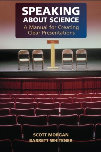 Speaking about Science: A Manual for Creating Clear...