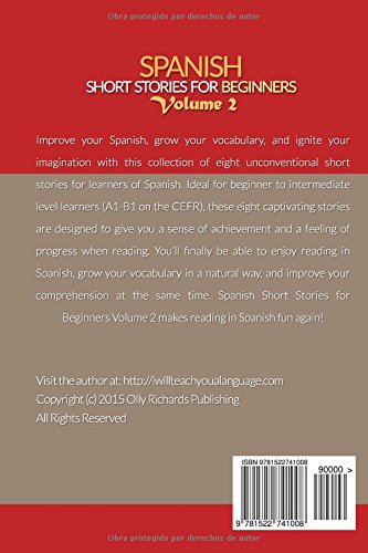 Spanish Short Stories For Beginners Volume 2: 8 More Unconventional Short Stories to Grow Your Vocabulary and Learn Spanish the Fun Way!