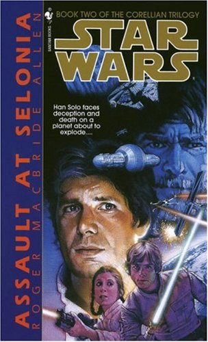 Assault At Selonia (Star Wars: Corellian Trilogy 2)