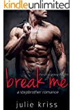 Break Me: A Stepbrother Romance