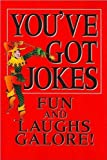 img - for You've Got Jokes Fun and Laughs Galore! (You've Got Jokes) book / textbook / text book