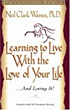 Learning to Live with the Love of Your Life . . . and Loving It (1561796514) by Warren, Neil Clark