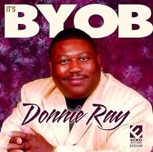 Donnie Ray - It's Byob - Amazon.com Music