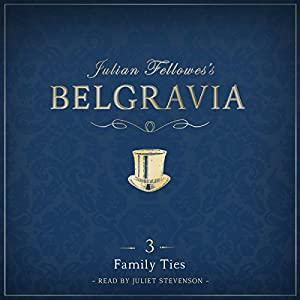 Julian Fellowes's Belgravia Episode 3 Audiobook