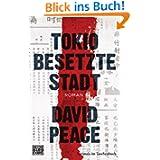 Tokio Besetzte Stadt: Roman