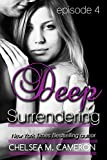 Deep Surrendering: Episode Four