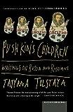 Pushkin's Children: Writing on Russia and Russians