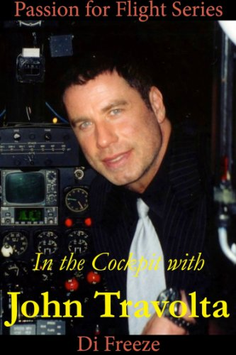 Di Freeze - In the Cockpit with John Travolta (Passion for Flight Book 13)