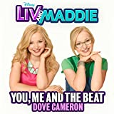 You, Me and the Beat (From Liv & Maddie)