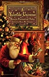 A Yuletide Universe: Sixteen Fantastical Tales (0446691879) by Thomsen, Brian M.