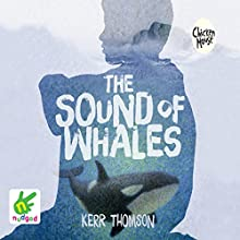 The Sound of Whales (       UNABRIDGED) by Kerr Thomson Narrated by Scarlett Mack
