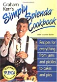 Graham Kerr's Simply Splenda Cookbook: Recipes for Everything from Jam and Pickles to Cakes and Pies