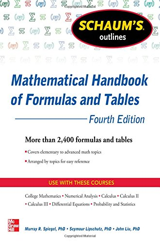 Schaum'S Outline Of Mathematical Handbook Of Formulas And Tables, 4Th Edition: 2,400 Formulas + Tables (Schaum'S Outline Series)