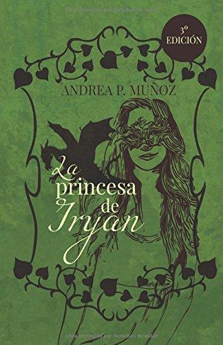 La princesa de Iryan  [P. Muñoz, Andrea] (Tapa Blanda)