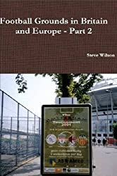 Football Grounds in Britain and Europe - Part 2