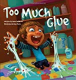 img - for By Jason Lefebvre Too Much Glue book / textbook / text book