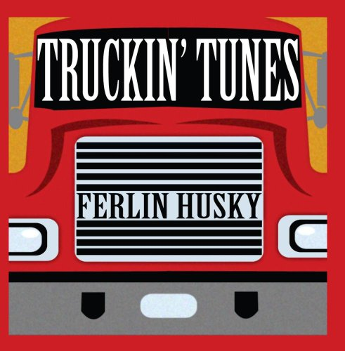 Ferlin Husky - Truckin` ( Country Road Songs ) - Zortam Music