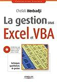 echange, troc Chelali Herbadji - La gestion sous Excel et VBA :Techniques quantitatives de gestion. CD-ROM inclus avec exercices corrigés et feuilles de calcul