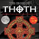 The Cross of Thoth Audiobook by Crichton E. M. Miller Narrated by Crichton E. M. Miller