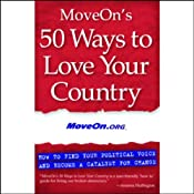 MoveOn's 50 Ways to Love Your Country: Find Your Political Voice and Be a Catalyst for Change | [MoveOn.org]