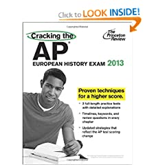 Cracking the AP European History Exam, 2013 Edition (College Test Preparation) by Princeton Review