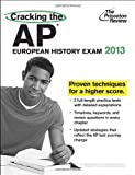 Cracking the AP European History Exam, 2013 Edition (College Test Preparation) (0307944891) by Princeton Review