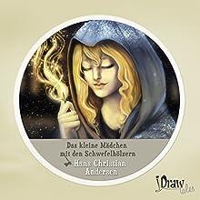Das kleine Mädchen mit den Schwefelhölzern: iDrawTales (       ungekürzt) von Hans Christian Andersen Gesprochen von: Samy Andersen