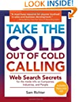 Take the Cold Out of Cold Calling: We...