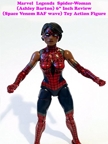 "Marvel Legends Spider-Woman (Ashley Barton) 6"" Inch Review (Space Venom BAF wave) Toy Action Figure"