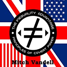 The Inequality Advantage: Principles of Covert Power (       UNABRIDGED) by Mitch Vandell Narrated by Kelly Rhodes