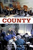 img - for County: Life, Death, and Politics at Chicago's Public Hospital book / textbook / text book