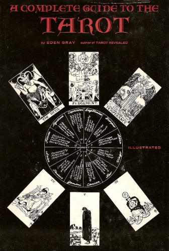 A Complete Guide to the Tarot, Gray, Eden