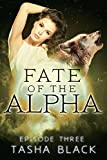 Fate of the Alpha: Episode 3: A Tarkers Hollow Serial