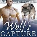 Wolf's Capture: Kodiak Point Series, Book 4 (       UNABRIDGED) by Eve Langlais Narrated by Chandra Skyye