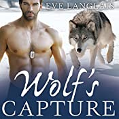Wolf's Capture: Kodiak Point Series, Book 4 | Eve Langlais