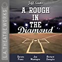 A Rough in the Diamond  by Jeff Santo Narrated by Dennis Franz, Joe Mantegna, Richard Zavaglia