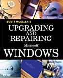 img - for Upgrading and Repairing Microsoft Windows by Mueller, Scott, Knittel, Brian. (Que,2005) [Paperback] book / textbook / text book