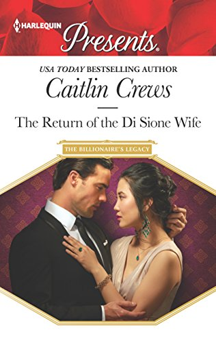 The Return of the Di Sione Wife (The Billionaire's Legacy), by Caitlin Crews