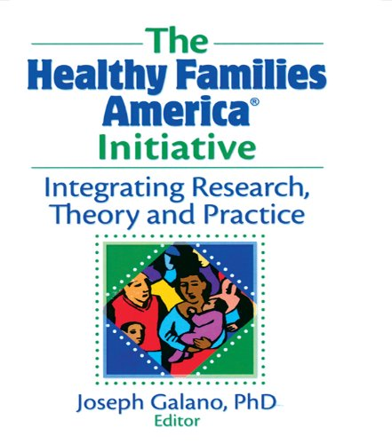 The Healthy Families America Initiative: Integrating Research, Theory And Practice front-708380