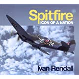 The Spitfire: Icon Of A Nationby Ivan Rendall